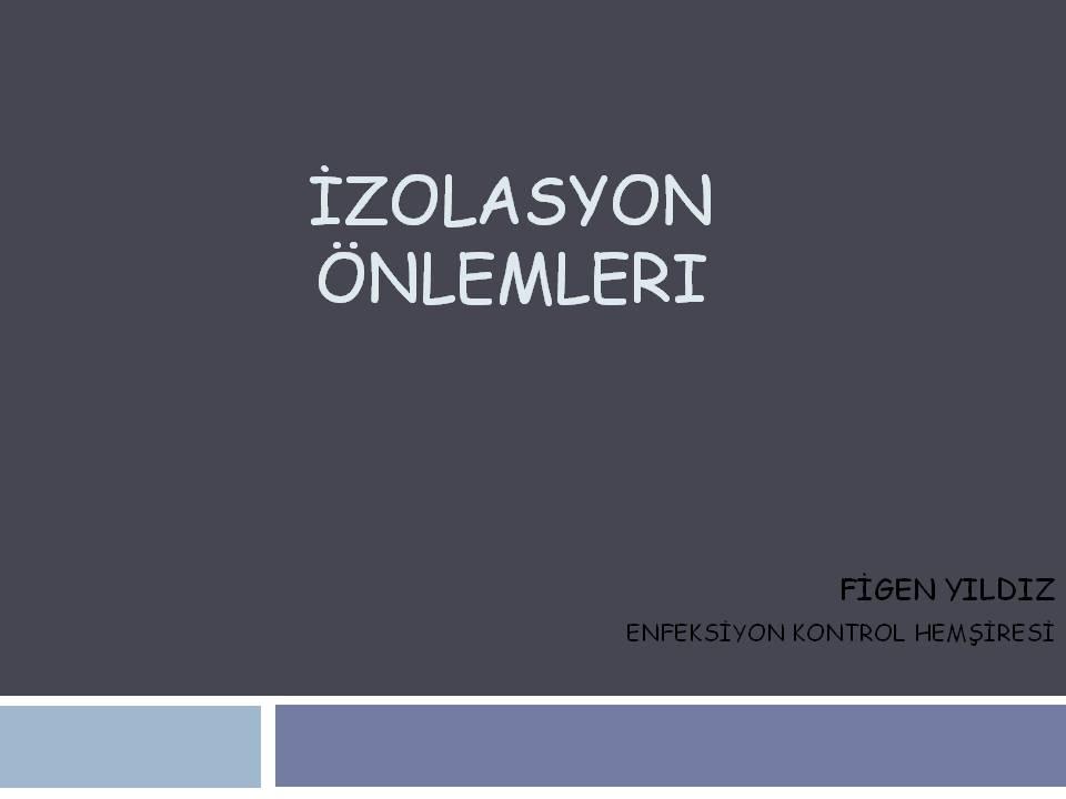 İZOLASYON ÖNLEMLERİ-KİŞİSEL KORUYUCU EKİPMAN KULLANIMI