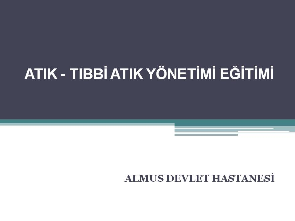 ATIK-TIBBİ ATIK YÖNETİMİ EĞİTİMİ