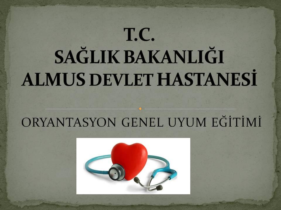 ORYANTASYON GENEL UYUM EĞİTİMİ